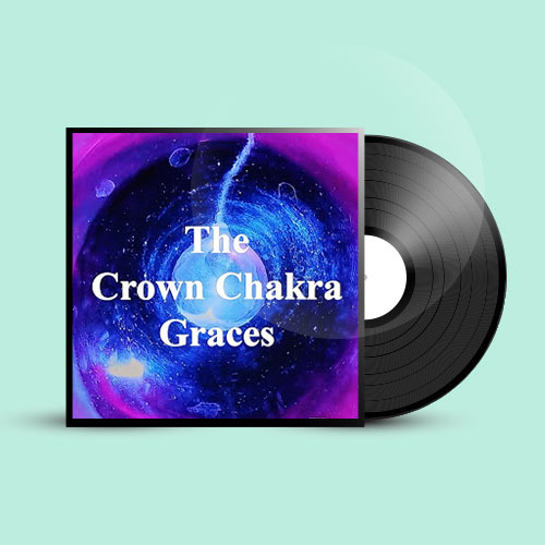 The Crown Chakra Graces:Grace Audio Series 8 (Approx 26 Minutes)